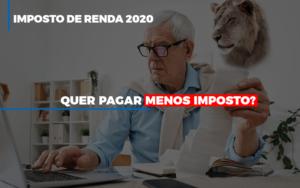 ir-2020-quer-pagar-menos-imposto-veja-lista-do-que-pode-descontar-ou-nao