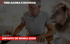 tire-agora-5-duvidas-sobre-o-imposto-de-renda-2020