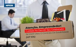 Mp 936 Cuidado Ao Demitir Se Usou O Contrato De Estabilidade (1) - Contabilidade no Itaim Paulista - SP | Abcon Contabilidade