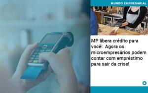mp-libera-credito-para-voce-agora-os-microempresarios-podem-contar-com-emprestimo-para-sair-da-crise