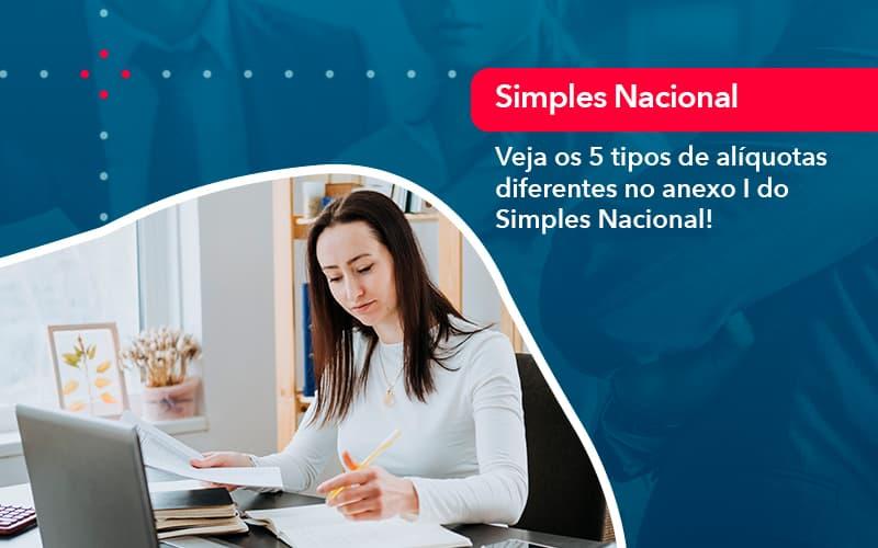 Veja Os 5 Tipos De Aliquotas Diferentes No Anexo I Do Simples Nacional (1) - Abrir Empresa Simples