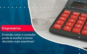Como O Contador Pode Ajudar O Cliente Na Tomada De Decisoes 1 Contabilidade Na Paraíba | Exatus Soluções Contábeis E Empresariais - DRA Finance