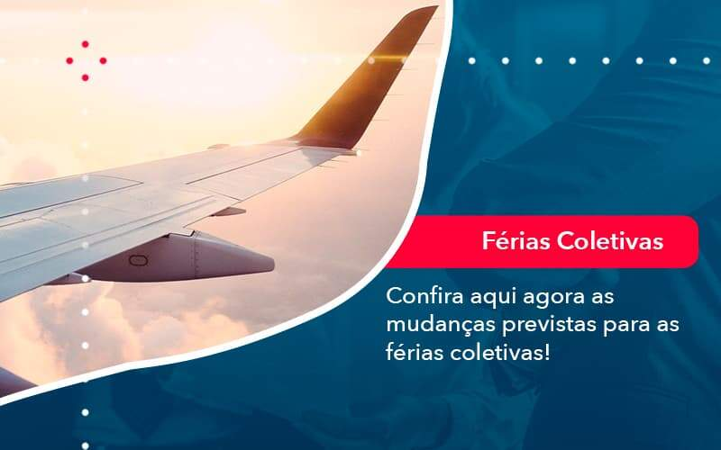 Confira Aqui Agora As Mudancas Previstas Para As Ferias Coletivas 1 Contabilidade Na Paraíba | Exatus Soluções Contábeis E Empresariais - DRA Finance