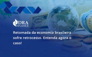 Retomada Da Economia Dra Finance - DRA Finance